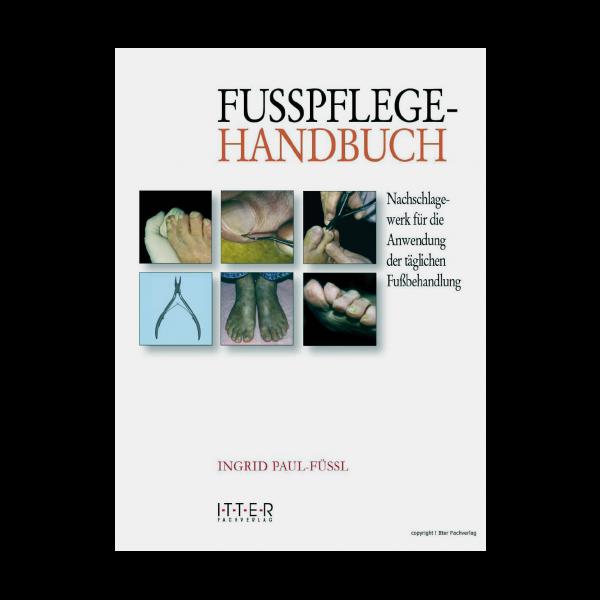 Fusspflege-Handbuch Fachbuch 96 Seiten