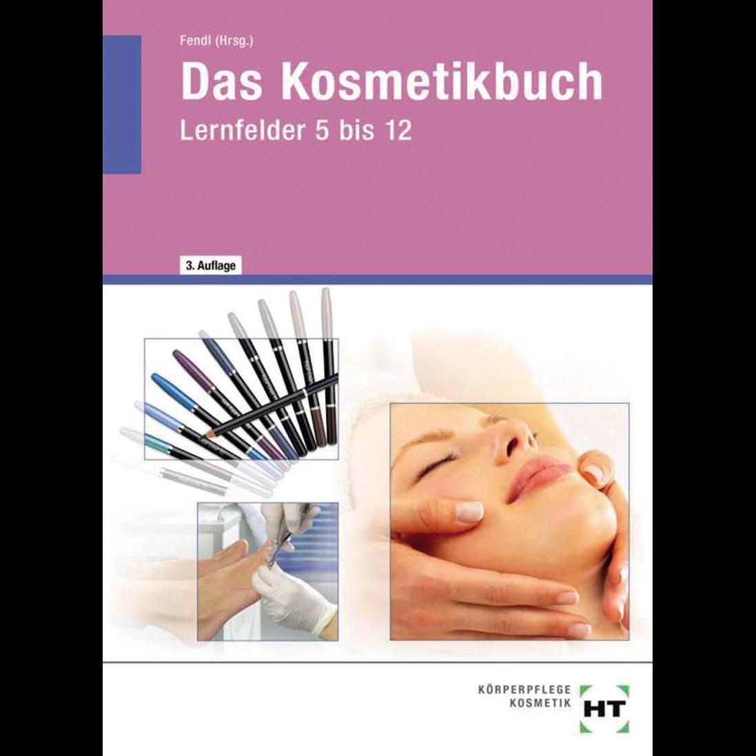 Das Kosmetikbuch in Lernfelder 5-12 424 Seiten